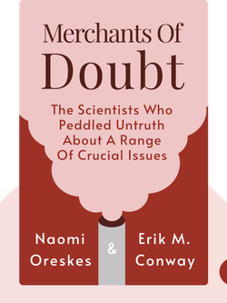 Merchants of Doubt: How a Handful of Scientists Obscured the Truth on Issues From Tobacco Smoke to Global Warming von Naomi Oreskes & Erik M. Conway