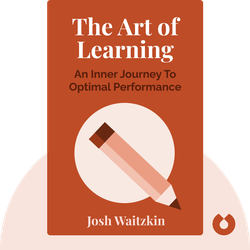 The Art of Learning: An Inner Journey To Optimal Performance von Josh Waitzkin