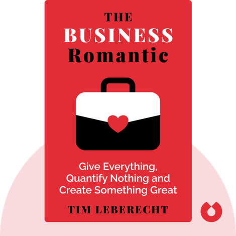 The Business Romantic by Tim Leberecht