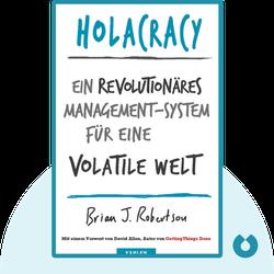 Holacracy: Ein revolutionäres Management-System für eine volatile Welt von Brian J. Robertson