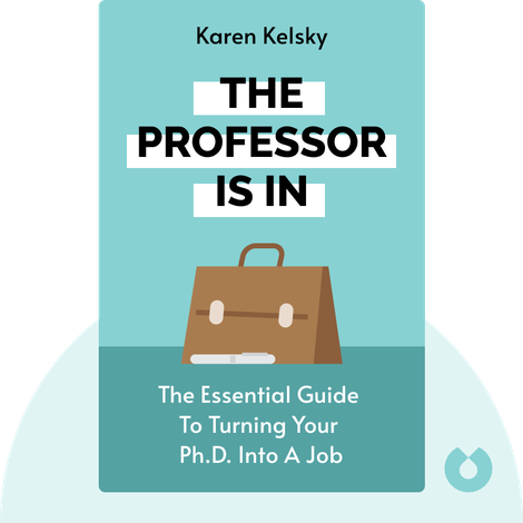 The Professor Is In von Karen Kelsky