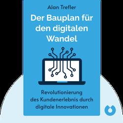 Der Bauplan für den digitalen Wandel: Revolutionieren Sie das Kundenerlebnis durch ständige digitale Innovationen by Alan Trefler