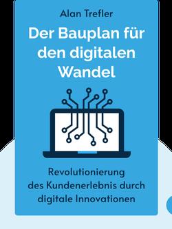 Der Bauplan für den digitalen Wandel: Revolutionieren Sie das Kundenerlebnis durch ständige digitale Innovationen von Alan Trefler