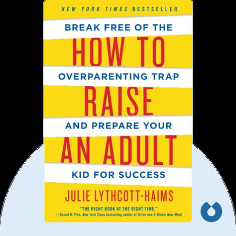 How to Raise an Adult von Julie Lythcott-Haims