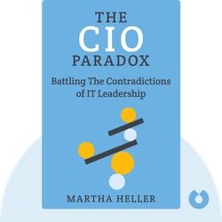 The CIO Paradox: Battling The Contradictions of IT Leadership by Martha Heller