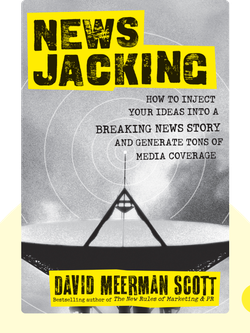 Newsjacking: How to Inject Your Ideas Into a Breaking News Story and Generate Tons of Media Coverage  von David Meerman Scott