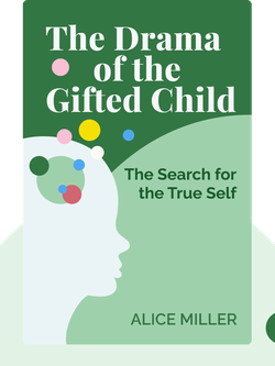 The Drama of the Gifted Child: The Search for the True Self von Alice Miller