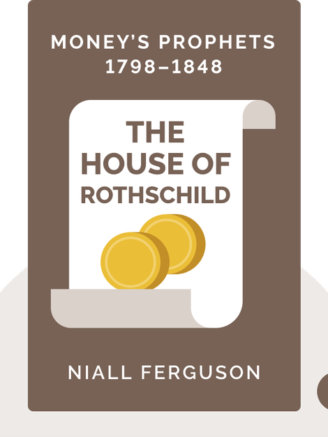 The House of Rothschild: Money's Prophets 1798–1848 von Niall Ferguson