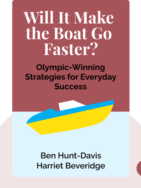 Will It Make the Boat Go Faster?: Olympic-Winning Strategies for Everyday Success von Ben Hunt-Davis and Harriet Beveridge