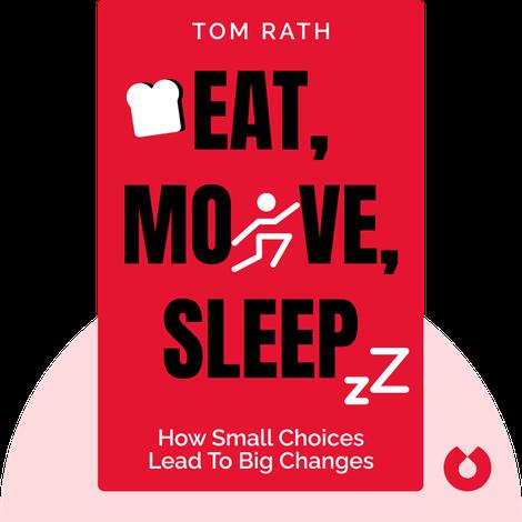 Eat, Move, Sleep by Tom Rath