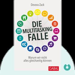 Die Multitasking-Falle: Warum wir nicht alles gleichzeitig können by Devora Zack