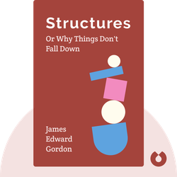 Structures: Or Why Things Don't Fall Down by James Edward Gordon