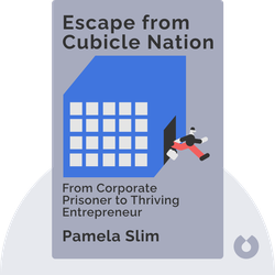 Escape from Cubicle Nation: From Corporate Prisoner to Thriving Entrepreneur von Pamela Slim