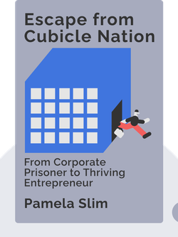Escape from Cubicle Nation: From Corporate Prisoner to Thriving Entrepreneur by Pamela Slim