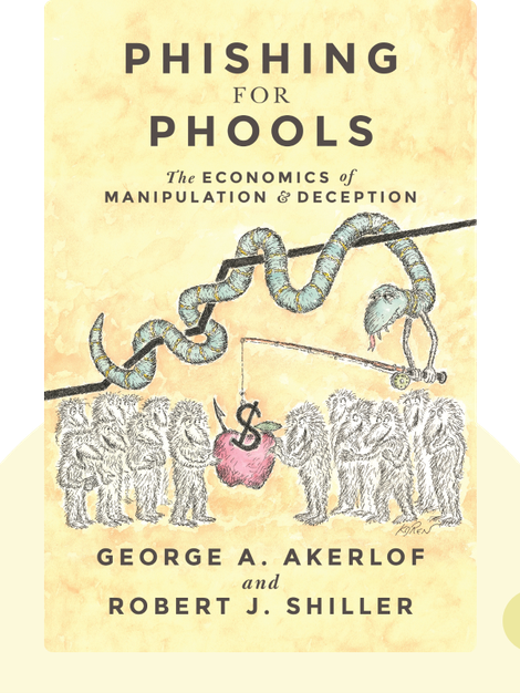 Phishing for Phools: The Economics of Manipulation and Deception von George A. Akerlof and Robert J. Shiller