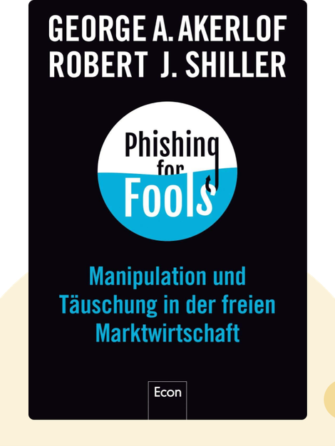 Phishing for Phools: The Economics of Manipulation and Deception von George A. Akerlof, Robert Shiller