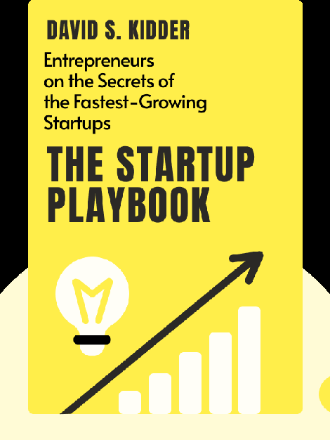 The Startup Playbook: Secrets of the Fastest-Growing Startups from Their Founding Entrepreneurs by David S. Kidder