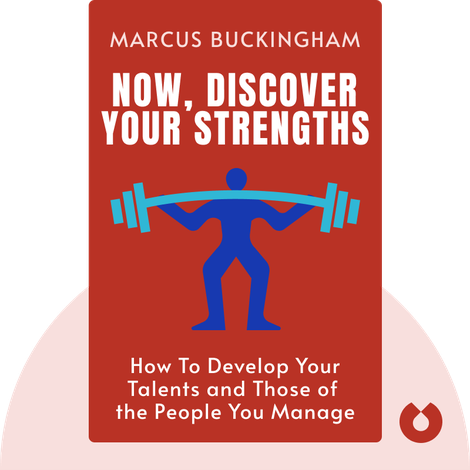 Now, Discover Your Strengths by Marcus Buckingham