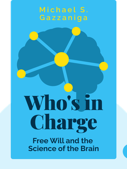 Who's in Charge: Free Will and the Science of the Brain by Michael S. Gazzaniga