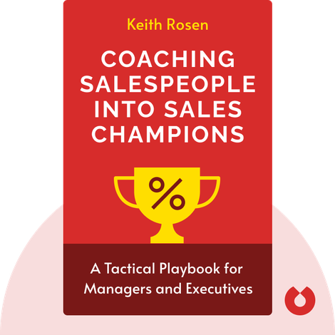 Coaching Salespeople into Sales Champions  by Keith Rosen