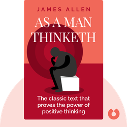 As A Man Thinketh von James Allen
