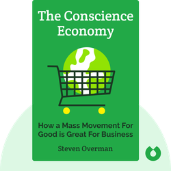 The Conscience Economy: How a Mass Movement For Good is Great For Business by Steven Overman