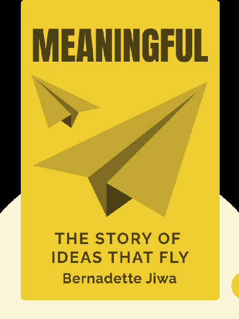 Meaningful: The Story of Ideas That Fly by Bernadette Jiwa
