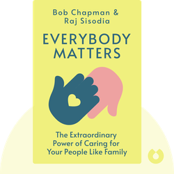 Everybody Matters: The Extraordinary Power of Caring for Your People Like Family von Bob Chapman & Raj Sisodia