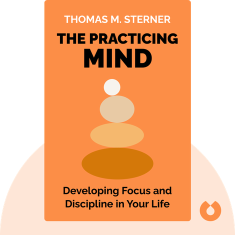 The Practicing Mind von Thomas M. Sterner