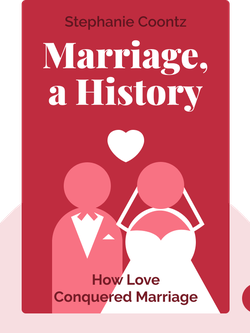 Marriage, a History: How Love Conquered Marriage by Stephanie Coontz