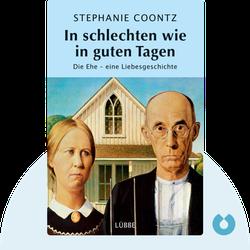 In schlechten wie in guten Tagen: Die Ehe – eine Liebesgeschichte by Stephanie Coontz
