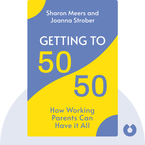 Getting to 50/50 by Sharon Meers and Joanna Strober