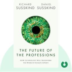 The Future of the Professions: How Technology Will Transform the Work of Human Experts by Richard Susskind and Daniel Susskind