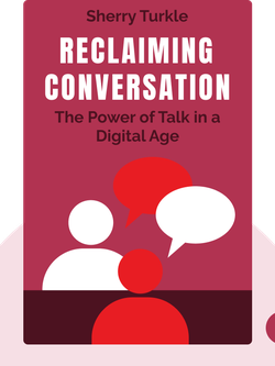 Reclaiming Conversation: The Power of Talk in a Digital Age von Sherry Turkle