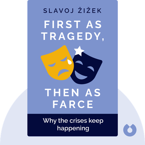 First as Tragedy, Then as Farce by Slavoj Žižek