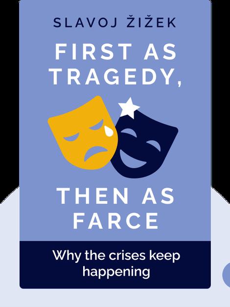 First as Tragedy, Then as Farce by Slavoj Žižek