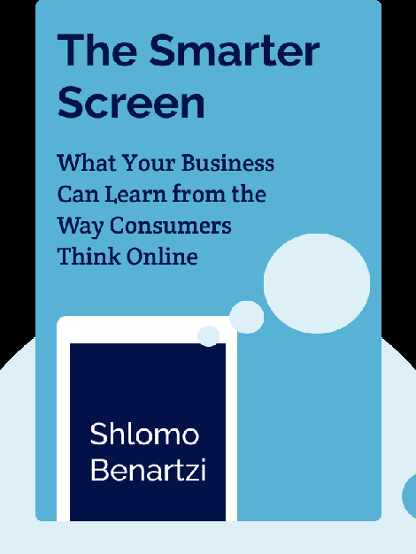 The Smarter Screen: What Your Business Can Learn from the Way Consumers Think Online by Shlomo Benartzi