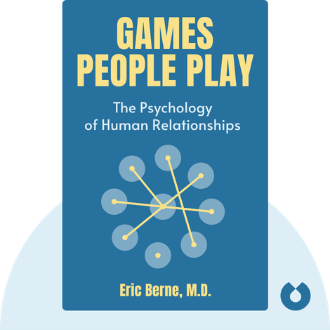 Games People Play by Eric Berne, M.D.