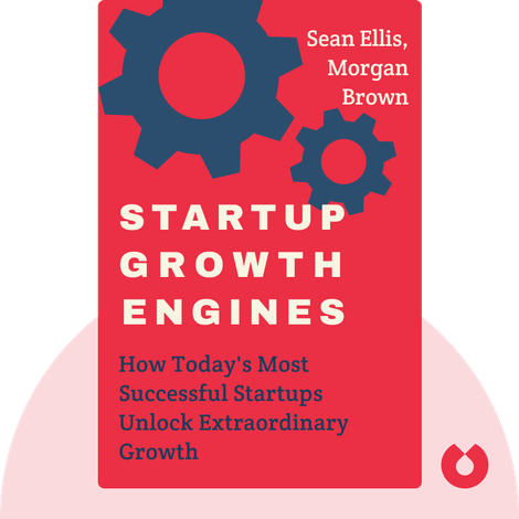 Startup Growth Engines by Sean Ellis, Morgan Brown
