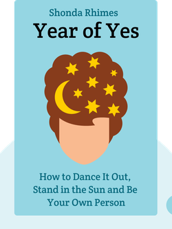 Year of Yes: How to Dance It Out, Stand in the Sun and Be Your Own Person von Shonda Rhimes