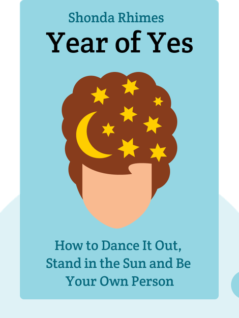 Year of Yes: How to Dance It Out, Stand in the Sun and Be Your Own Person by Shonda Rhimes
