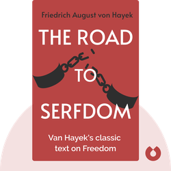The Road to Serfdom by Friedrich August von Hayek