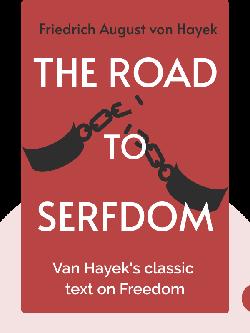 The Road to Serfdom von Friedrich August von Hayek
