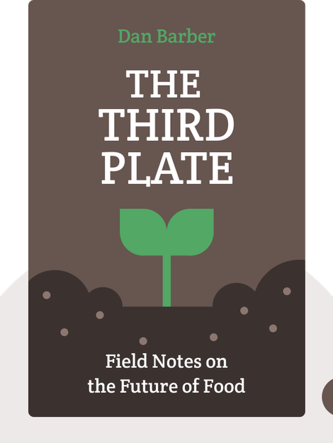The Third Plate: Field Notes on the Future of Food von Dan Barber