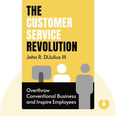 The Customer Service Revolution by John R. DiJulius III
