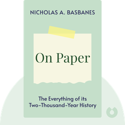 On Paper: The Everything of its Two-Thousand-Year History by Nicholas A. Basbanes