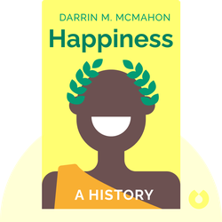 Happiness: A History by Darrin M. McMahon