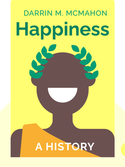 Happiness: A History von Darrin M. McMahon