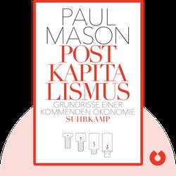 Postkapitalismus: Grundrisse einer kommenden Ökonomie by Paul Mason