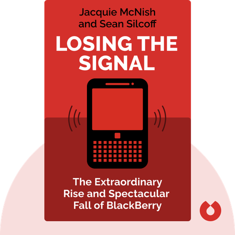 Losing The Signal by Jacquie McNish and Sean Silcoff
